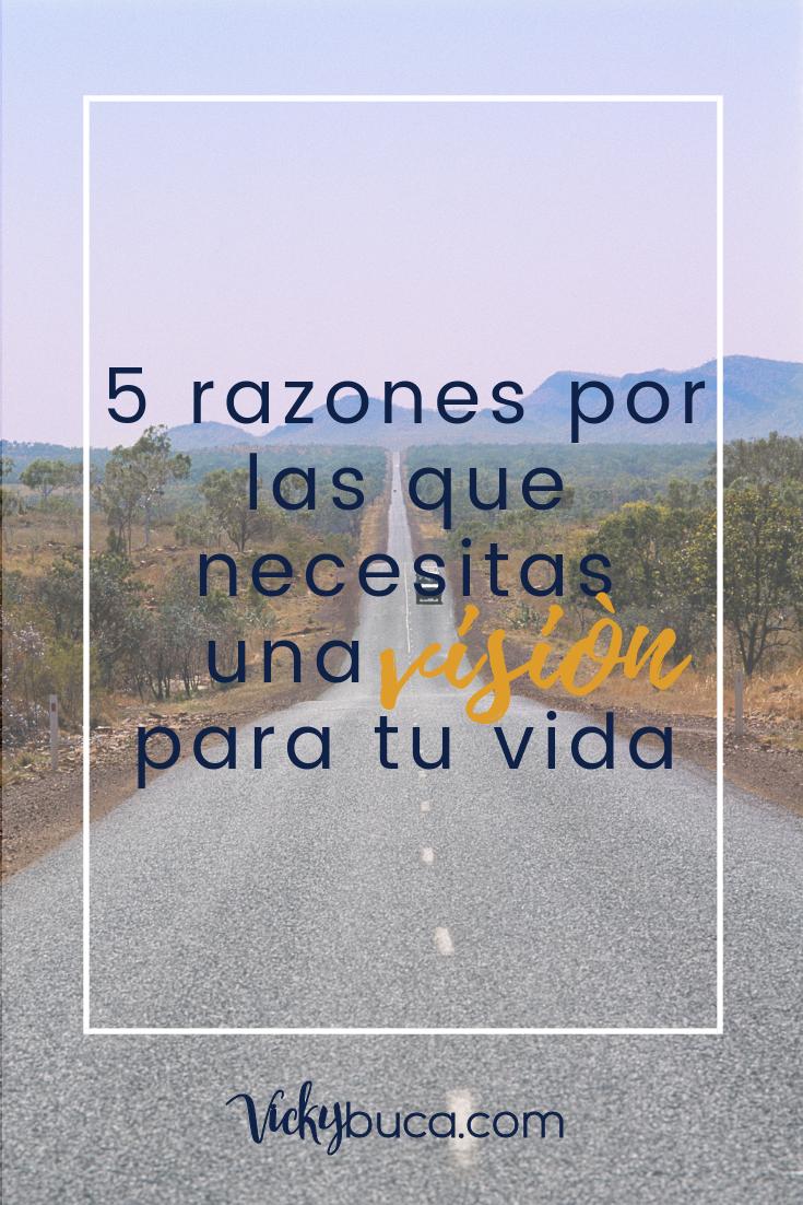 5 razones por las que necesitas una visión para tu vida