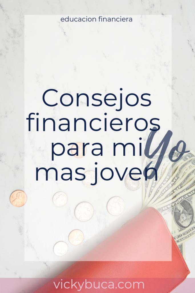 Consejos financieros para mi YO mas joven