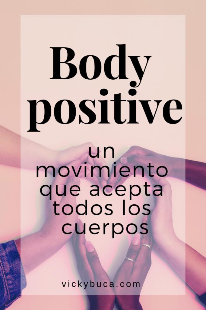 Body Positive : un movimiento que acepta todos los cuerpos