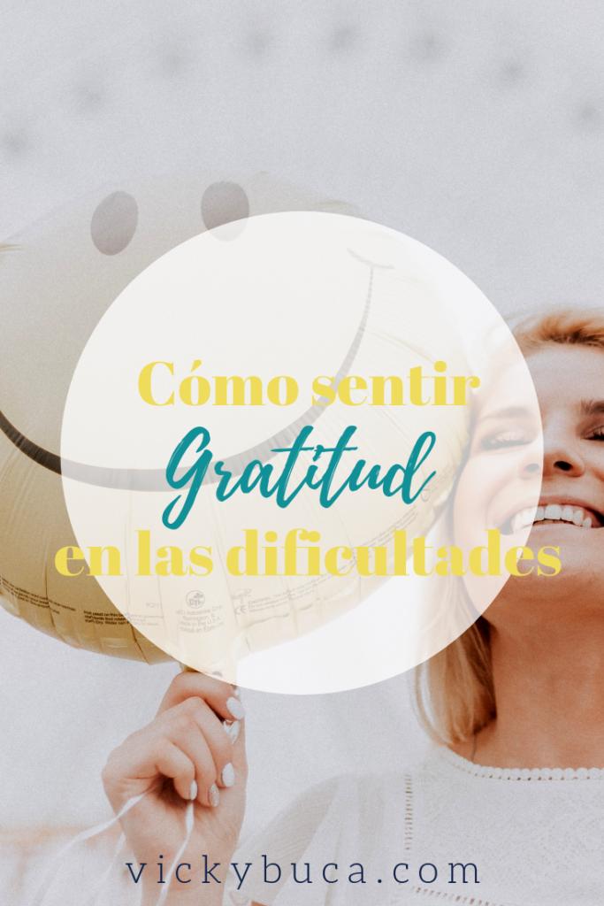 Cómo sentir gratitud en las dificultades