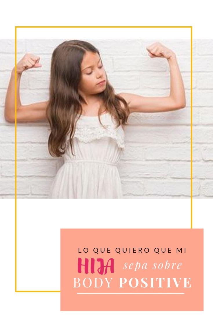 Lo que quiero que mi hija sepa sobre body positive