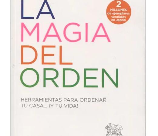 La magia del orden – Qué hacer y qué no hacer según el Método KonMari
