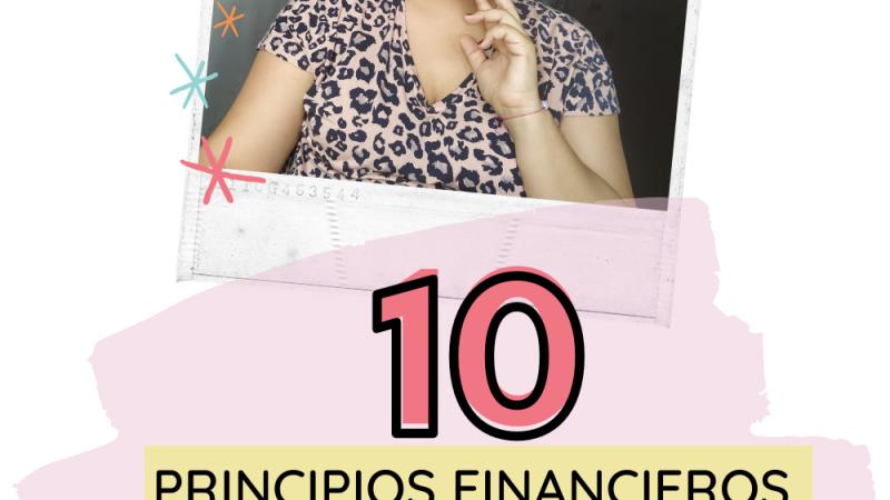 10 principios financieros que cambiaron mi vida y la de mi familia