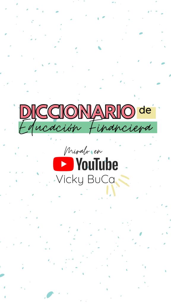 Diccionario de EDUCACIÓN FIANCNIERA 🤑